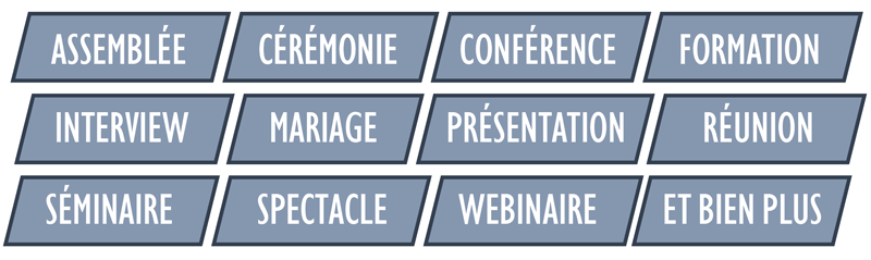 assemblée, cérémonie, conférence, formation, interview, mariage, présentation, réunion, séminaire, spectacle,  webinaire